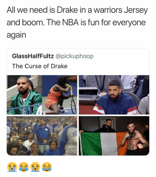 Drake, Nba, and Warriors: All we need is Drake in a warriors Jersey  and boom. The NBA is fun for everyone  again  GlassHalfFultz @pickuphoop  The Curse of Drake 😭😂😭😂