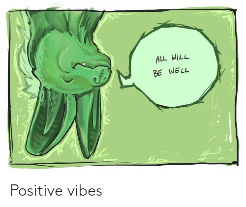 vibes: ALL WILL  BE WELL Positive vibes