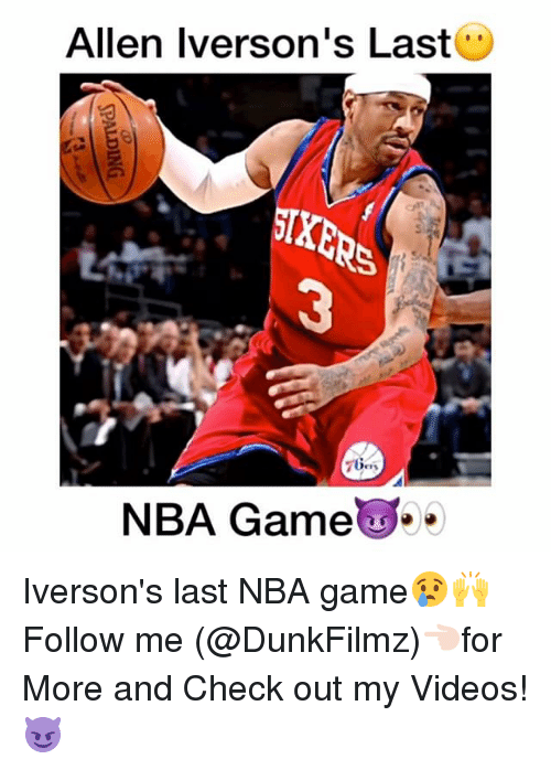 Nba Games: Allen Iverson's Last  7 Ges  NBA Game Iverson's last NBA game😢🙌 Follow me (@DunkFilmz)👈🏻for More and Check out my Videos!😈