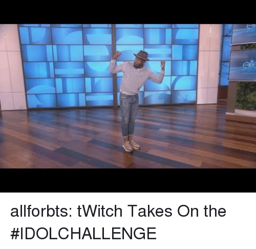 Tumblr, Twitch, and Blog: allforbts:  tWitch Takes On the #IDOLCHALLENGE