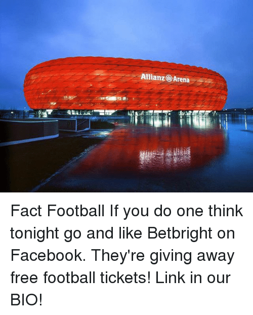 allianz arena: Allianz@ Arena Fact Football If you do one think tonight go and like Betbright on Facebook. They're giving away free football tickets! Link in our BIO!
