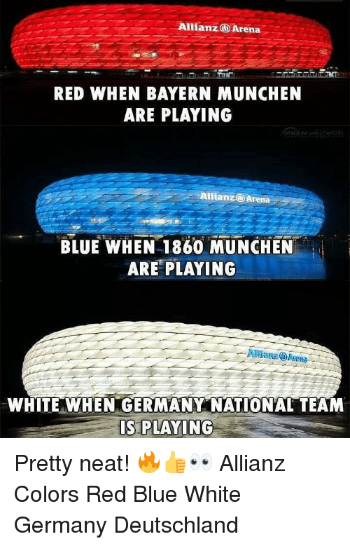 allianz arena: Allianz@Arena  RED WHEN BAYERN MUNCHEN  ARE PLAYING  Allianz Arena  BLUE WHEN 1860 MUNCHEN  ARE PLAYING  WHITE WHEN GERMANY NATIONAL TEAM  IS PLAYING Pretty neat! 🔥👍👀 Allianz Colors Red Blue White Germany Deutschland
