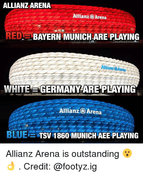 allianz: ALLIANZARENA  Allianz Arena  RED  BAYERN MUNICH ARE PLAYING  WHITE  E GERMANY ARE PLAYING  Allianz Arena  BLUEE TSV 1860 MUNICH AEE PLAYING Allianz Arena is outstanding 😮👌 . Credit: @footyz.ig