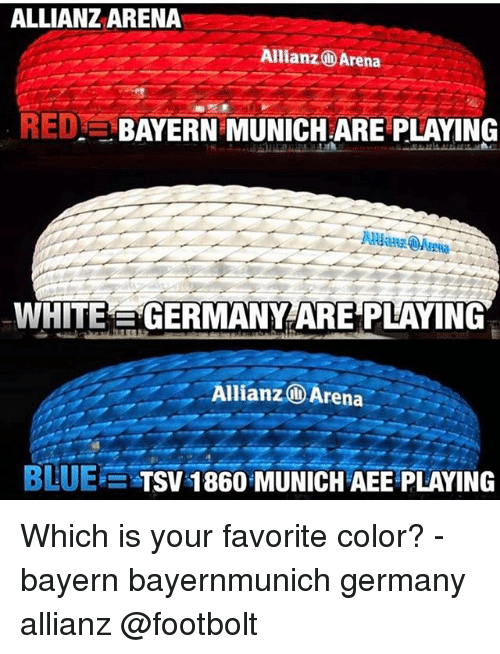 allianz: ALLIANZARENA  Allianz Arena  REDE BAYERN MUNICH ARE PLAYING  WHITEL GERMANY ARE PLAYING  Allianz Arena  BLUE E TSV 1860 MUNICH AEE PLAYING Which is your favorite color? - bayern bayernmunich germany allianz @footbolt