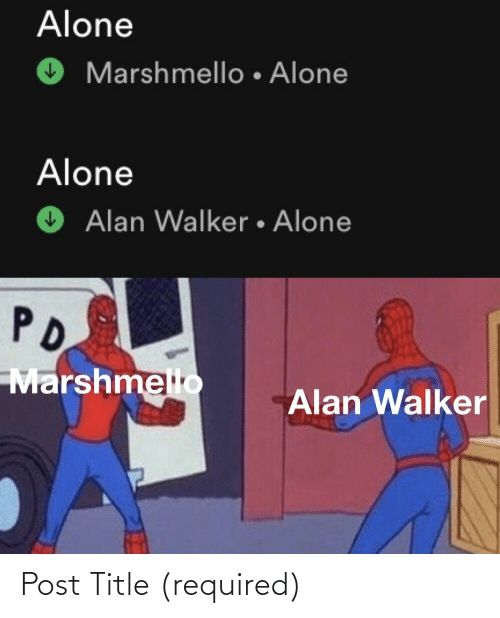 Being alone: Alone  Marshmello • Alone  Alone  Alan Walker • Alone  PD  Marshmello  Alan Walker Post Title (required)