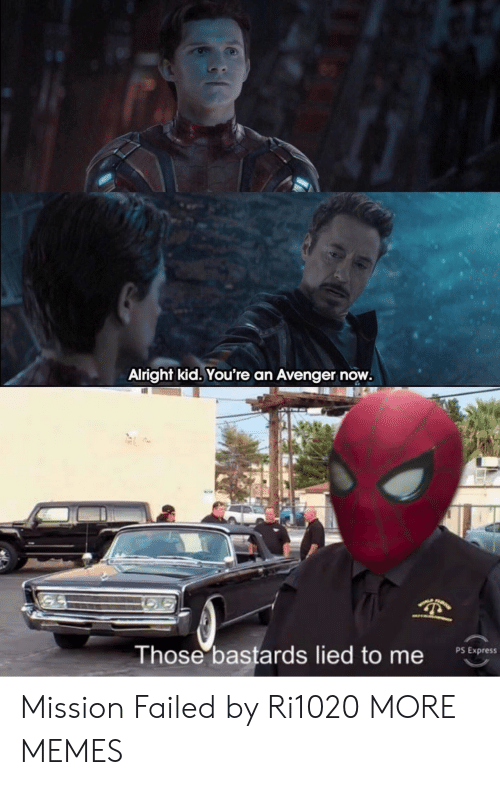 Dank, Memes, and Target: Alright kid. You're an Avenger now.  Those bastards lied to me  PS Express Mission Failed by Ri1020 MORE MEMES