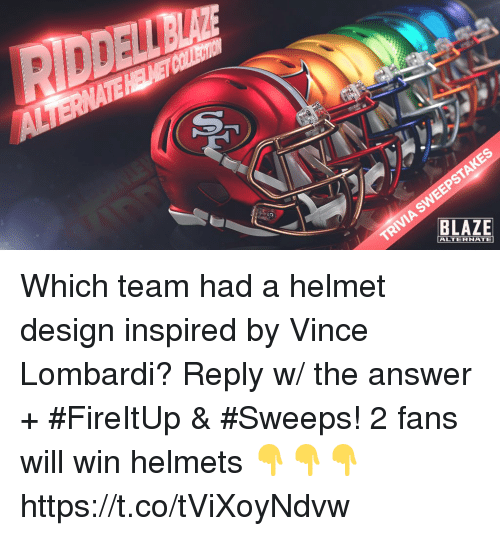 lombardi: ALTERNATE Which team had a helmet design inspired by Vince Lombardi?  Reply w/ the answer + #FireItUp & #Sweeps! 2 fans will win helmets 👇👇👇 https://t.co/tViXoyNdvw