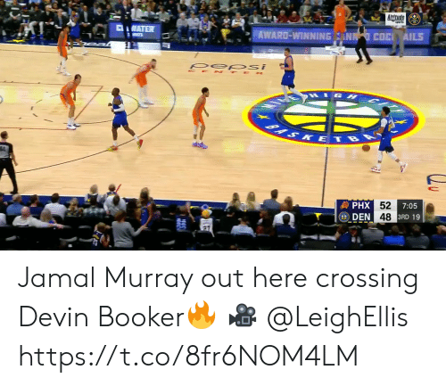 den: Altude  CWATER  AWARD-WINNING ANN COC AILS  S  pep si  CE TE R  1GH  BASKETBA  發PHX 52  DEN 48 3RD 19  7:05 Jamal Murray out here crossing Devin Booker🔥  🎥 @LeighEllis  https://t.co/8fr6NOM4LM