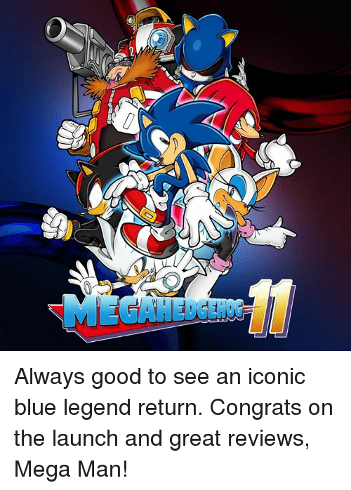 Dank, Blue, and Good: Always good to see an iconic blue legend return.   Congrats on the launch and great reviews, Mega Man!