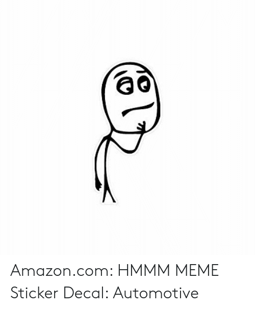 Sticker Decal: Amazon.com: HMMM MEME Sticker Decal: Automotive