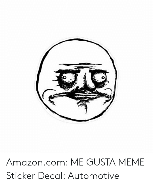 Sticker Decal: Amazon.com: ME GUSTA MEME Sticker Decal: Automotive