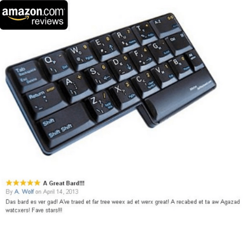 gad: amazon.com  reviews  O.  A Great Bard!!!  By A Wolf on April 14, 2013  Das bard es ver gad! Ave traed et far tree weex ad et werx great! A recabed et ta aw Agazad  watcxers! Fave stars!l!