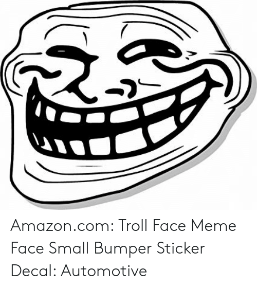 Sticker Decal: Amazon.com: Troll Face Meme Face Small Bumper Sticker Decal: Automotive