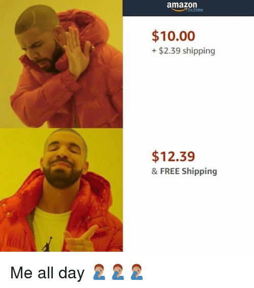 Amazon, Funny, and Free: amazon  ime  $10.00  +$2.39 shipping  $12.39  & FREE Shipping Me all day 🤦🏽♂️🤦🏽♂️🤦🏽♂️