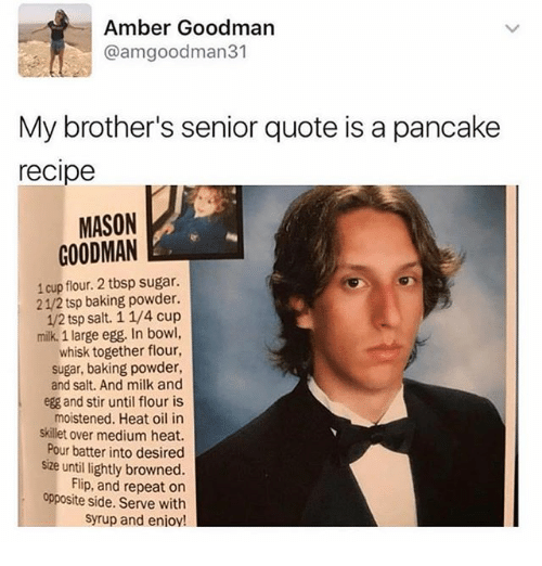 Amber Goodman My Brothers Senior Quote Is A Pancake Recipe