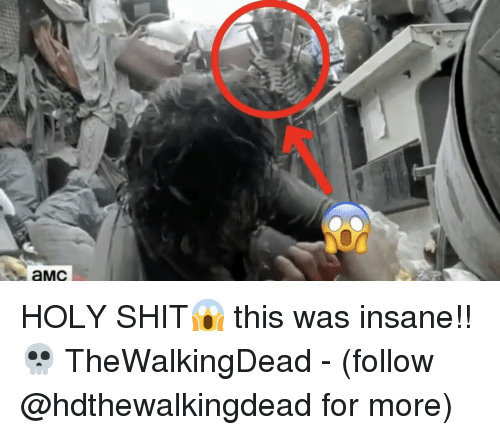 Holi Shit: aMC HOLY SHIT😱 this was insane!! 💀 TheWalkingDead - (follow @hdthewalkingdead for more)