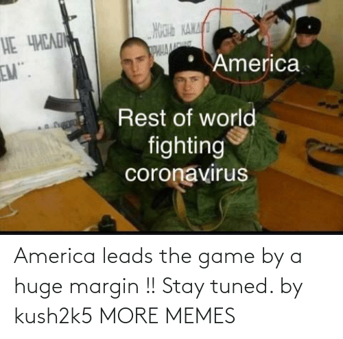 Leads: America leads the game by a huge margin !! Stay tuned. by kush2k5 MORE MEMES