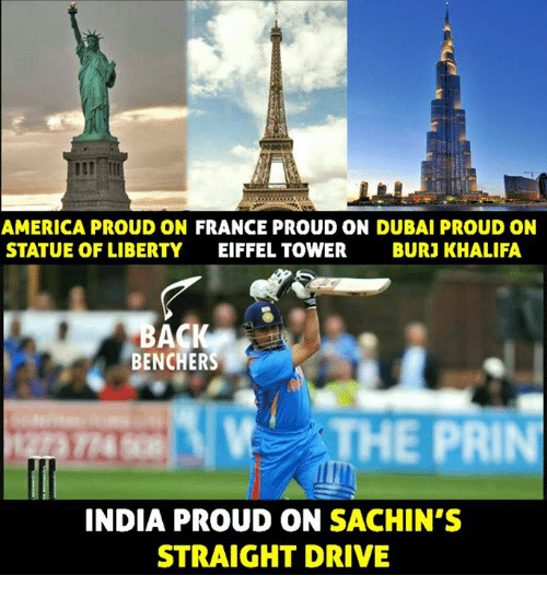 Eiffel Towering: AMERICA PROUD ON FRANCE PROUD ON DUBAI PROUD ON  STATUE OF LIBERTY EIFFEL TOWER BURJ KHALIFA  BENCHERS  THE PRIN  INDIA PROUD ON SACHIN'S  STRAIGHT DRIVE