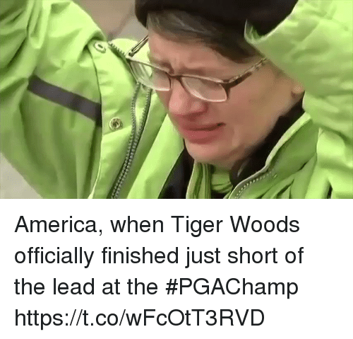 America, Sports, and Tiger Woods: America, when Tiger Woods officially finished just short of the lead at the #PGAChamp https://t.co/wFcOtT3RVD