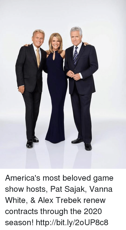 game shows: America's most beloved game show hosts, Pat Sajak, Vanna White, & Alex Trebek renew contracts through the 2020 season! http://bit.ly/2oUP8c8