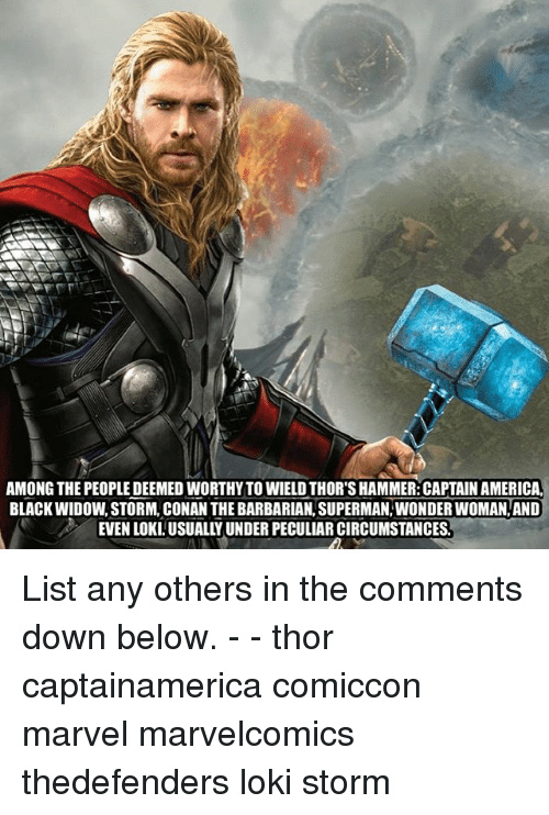 Among The People Deemed Worthyto Wield Thor S Hammer Captain