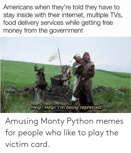 card: Amusing Monty Python memes for people who like to play the victim card.