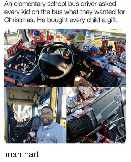 Christmas, School, and Elementary: An elementary school bus driver asked  every kid on the bus what they wanted for  Christmas. He bought every child a gift. mah hart