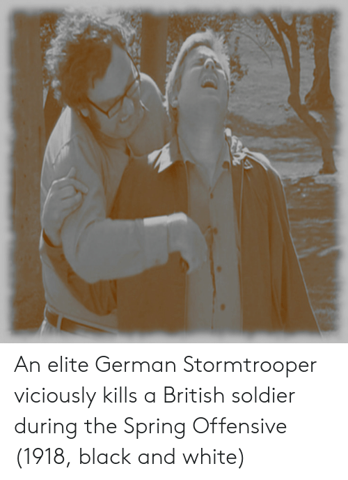 Stormtrooper: An elite German Stormtrooper viciously kills a British soldier during the Spring Offensive (1918, black and white)