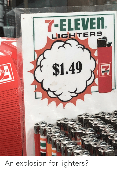 explosion: An explosion for lighters?