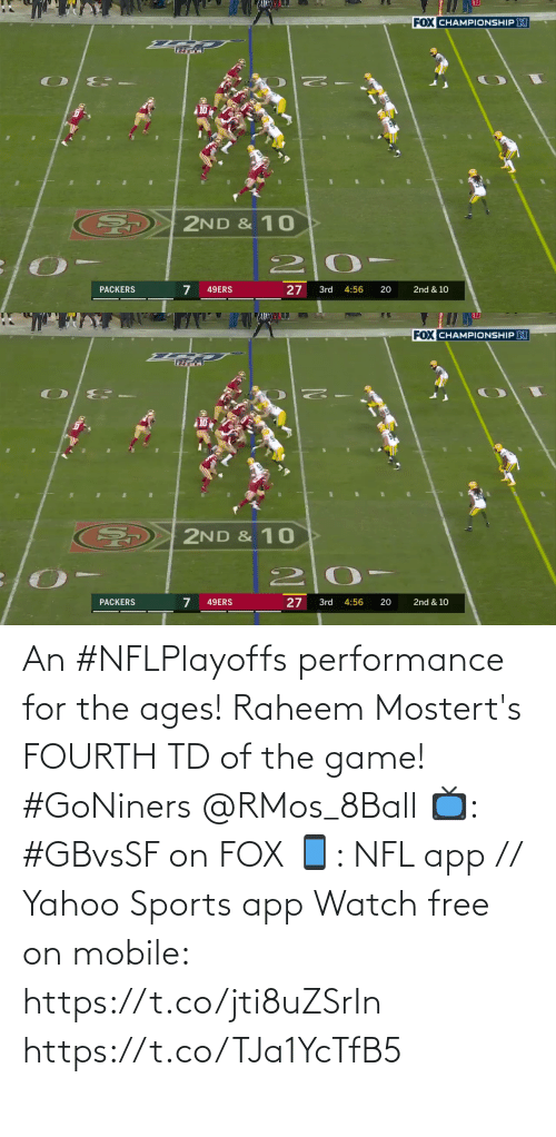 Game: An #NFLPlayoffs performance for the ages!  Raheem Mostert's FOURTH TD of the game! #GoNiners @RMos_8Ball  📺: #GBvsSF on FOX 📱: NFL app // Yahoo Sports app Watch free on mobile: https://t.co/jti8uZSrIn https://t.co/TJa1YcTfB5