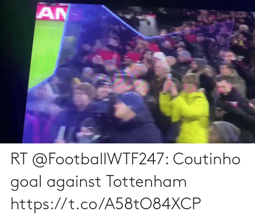 tottenham: AN RT @FootballWTF247: Coutinho goal against Tottenham https://t.co/A58tO84XCP