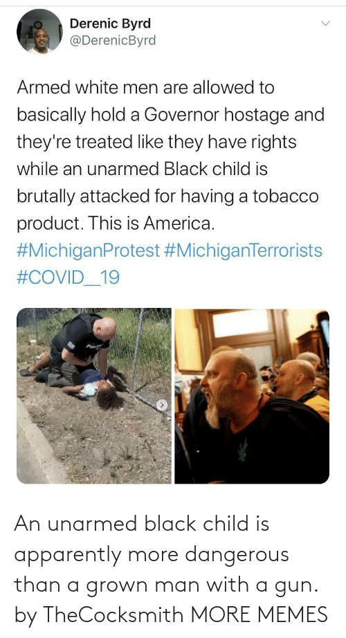 Dangerous: An unarmed black child is apparently more dangerous than a grown man with a gun. by TheCocksmith MORE MEMES