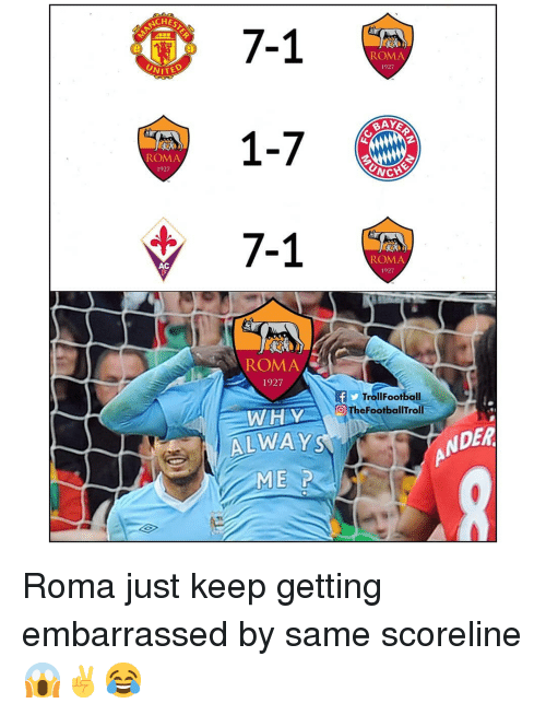 Memes, 🤖, and Roma: ANCH  7-1  1-7  7-1  ROMA  ITED  1927  ROMA  1927  AC  ROMA  1927  1927  TrollFootball  WAHEYTheFootballTroll  ALWAY  ANDER  ME P Roma just keep getting embarrassed by same scoreline 😱✌😂