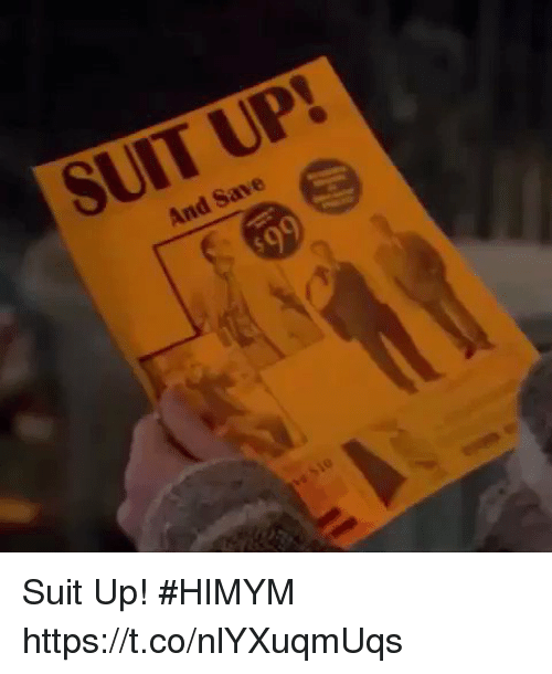 Memes, 🤖, and Himym: And Save Suit Up! #HIMYM https://t.co/nlYXuqmUqs