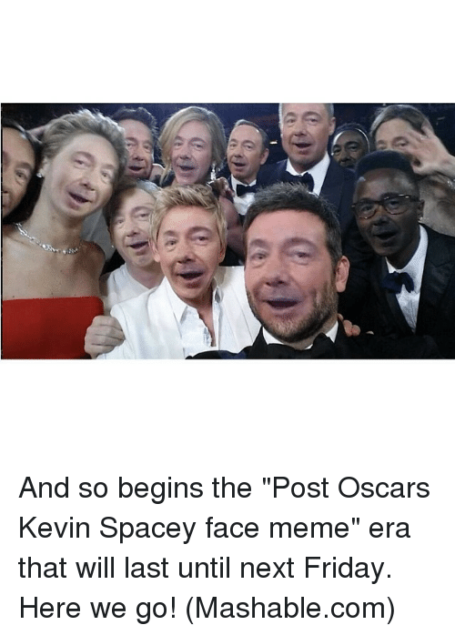 """Face Meme: And so begins the """"Post Oscars Kevin Spacey face meme"""" era that will last until next Friday. Here we go! (Mashable.com)"""
