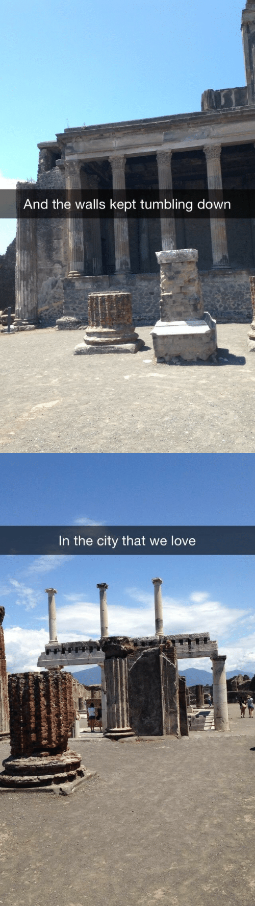 Love, Down, and City: And the walls kept tumbling down   In the city that we love