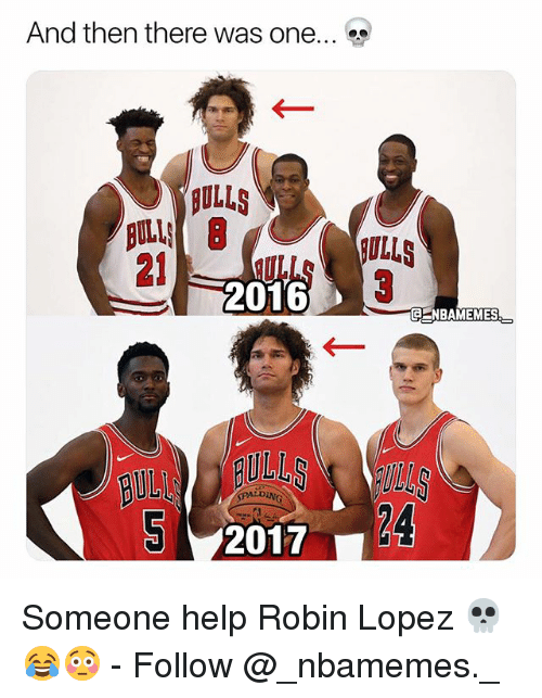 robin lopez: And then there was one  ULLS  ULLS  21S  2016  CENBAMEMES  24  2017 Someone help Robin Lopez 💀😂😳 - Follow @_nbamemes._