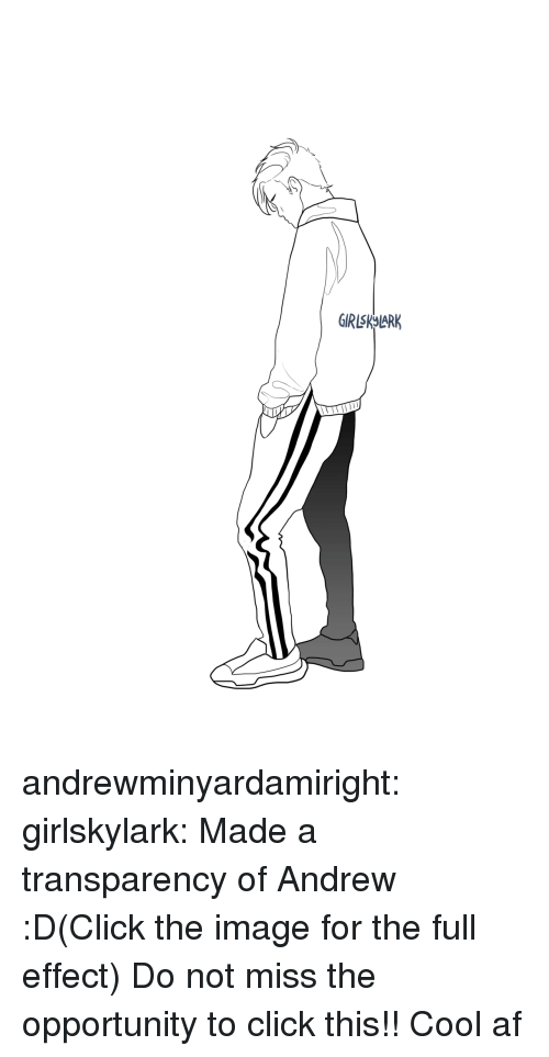 Click The: andrewminyardamiright:  girlskylark:  Made a transparency of Andrew :D(Click the image for the full effect)  Do not miss the opportunity to click this!! Cool af