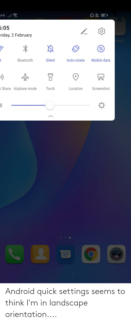 Android: Android quick settings seems to think I'm in landscape orientation....