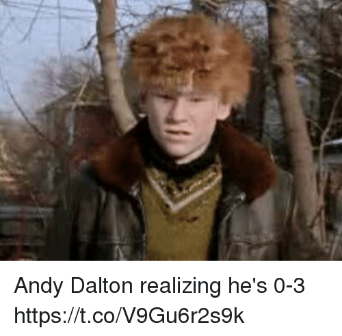 Andy Dalton: Andy Dalton realizing he's 0-3 https://t.co/V9Gu6r2s9k