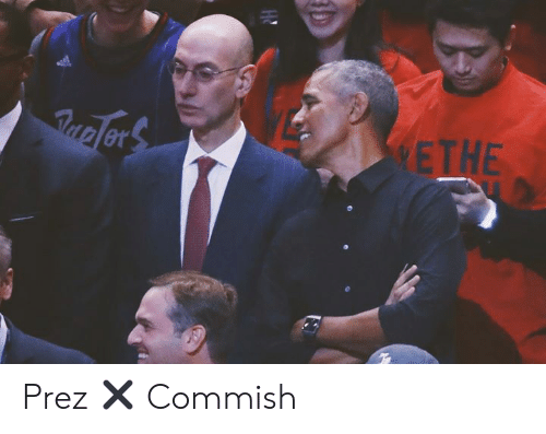 Prez and Commish: AnelerS  WETHE Prez ✖️ Commish