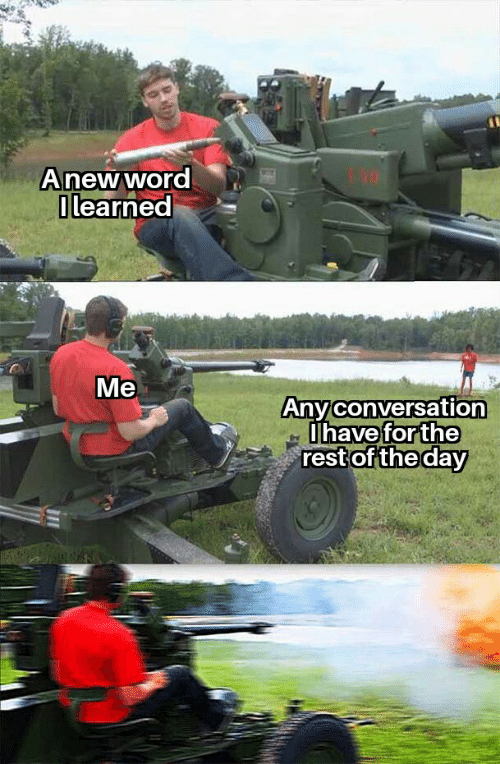 learned: Anewword  0 learned  Me  Any conversation  Ihave forthe  rest of the day