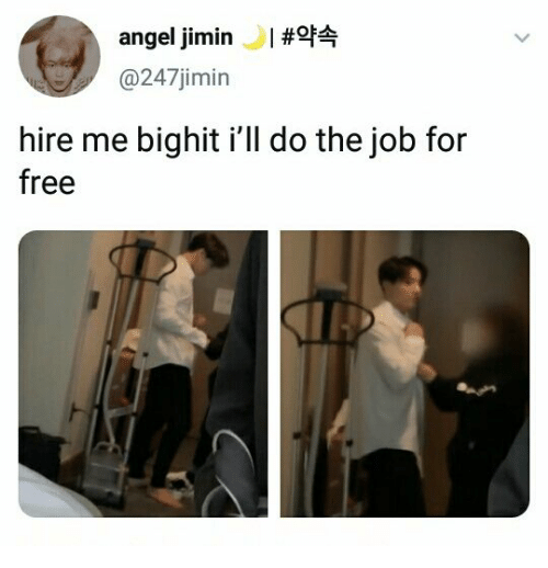 Angel, Free, and Job: angel jimin#f  @247jimin  hire me bighit i'll do the job for  free