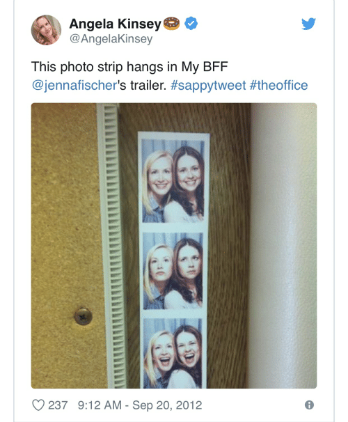 Photo, Sep, and Bff: Angela Kinsey  @AngelaKinsey  This photo strip hangs in My BFF  @jennafischer's trailer. #sappytweet #theoffice  237 9:12 AM - Sep 20, 2012