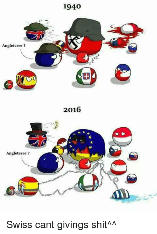 Dank, Swiss, and 🤖: Angleterre  Angleterre  1940  2016 Swiss cant givings shit^^