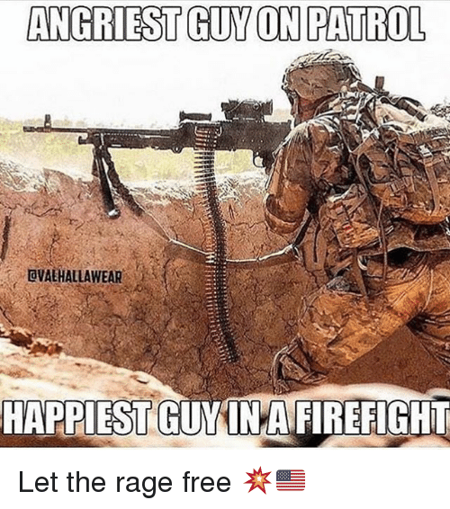 the rage: ANGRIEST GUY ON PATROL  OVAEHALLAWEAR  HAPPIEST  GUMINAFIREFIGHI Let the rage free 💥🇺🇸
