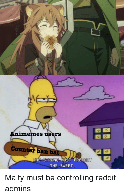 Animemes Users Counte R Ban Bat THE STRONG MUST PROTECT THE