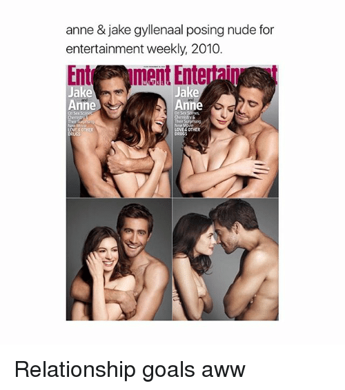 Jakes: anne & jake gyllenaal posing nude for  entertainment weekly, 2010.  Entr ment Entertaip  ake  Anne  Anne  On Sex Scenes  New  LOVE &OTHER  DRUGS Relationship goals aww