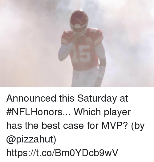 Memes, Best, and Pizzahut: Announced this Saturday at #NFLHonors... Which player has the best case for MVP?  (by @pizzahut) https://t.co/Bm0YDcb9wV