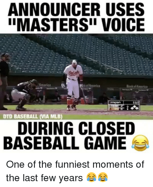 America, Baseball, and Mlb: ANNOUNCER USES  IIMASTERSII VOICE  Bamknl America  DTD BASEBALL VIA MLB)  DURING CLOSED  BASEBALL GAME One of the funniest moments of the last few years 😂😂